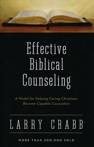Effective Biblical Counseling   -              By: Larry Crabb