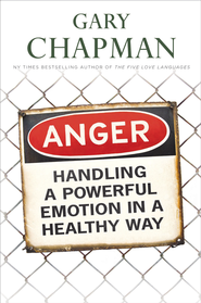 Anger: Handling a Powerful Emotion in a Healthy Way - eBook  -     By: Gary Chapman
