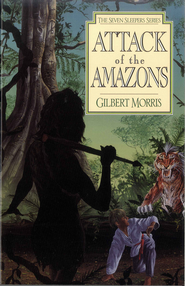 Attack of the Amazons - eBook Seven Sleepers Series #8  -     By: Gilbert Morris