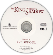 The King Without A Shadow, CD   -     By: R.C. Sproul
