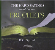The Hard Sayings of The Prophets CD Series   -     By: R.C. Sproul