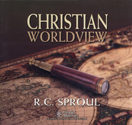 Christian Worldview CD Series   -              By: R.C. Sproul