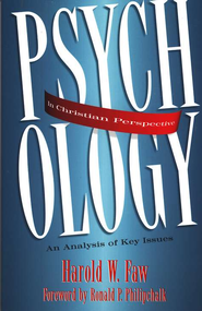 Psychology in Christian Perspective: An Analysis of Key Issues  -     By: Harold Faw