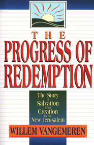 Progress of Redemption, The: The Story of Salvation from Creation to the New Jerusalem  -     By: Willem A. VanGemeren