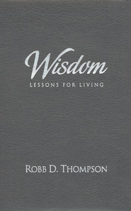 Wisdom: Lessons for Life Devotional, Black Genuine Leather   -     By: Robb Thompson