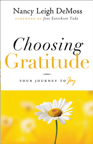 Choosing Gratitude: Your Journey to Joy - eBook  -     By: Nancy Leigh DeMoss