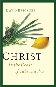 Christ in the Feast of Tabernacles - eBook  -     By: David Brickner