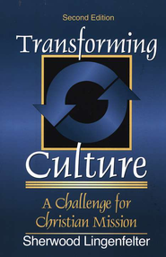 Transforming Culture   -     By: Sherwood G. Lingenfelter