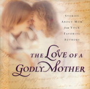 The Love Of A Godly Mother (slightly imperfect)   -