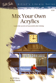 Mix Your Own Acrylics  -