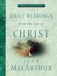 Daily Readings From the Life of Christ, Volume 3 - eBook  -     By: John MacArthur