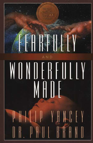 Fearfully & Wonderfully Made   -     By: Dr. Paul Brand, Philip Yancey