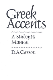 Greek Accents: A Student's Manual   -     By: D.A. Carson