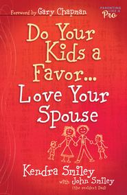 Do Your Kids a Favor...Love Your Spouse - eBook  -     By: Kendra Smiley