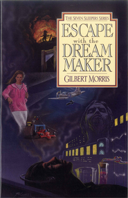 Escape with the Dream Maker - eBook Seven Sleepers Series #9  -     By: Gilbert Morris