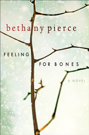 Feeling For Bones - eBook  -     By: Bethany Pierce