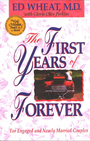 The First Years of Forever   -              By: Ed Wheat M.D., Gloria Okes Perkins