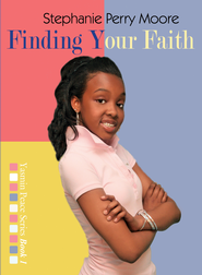 Finding Your Faith - eBook  -     By: Stephanie Perry Moore