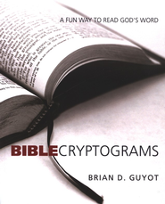 Bible Cryptograms: A Fun Way to Read God's Word  -     By: Brian D. Guyot