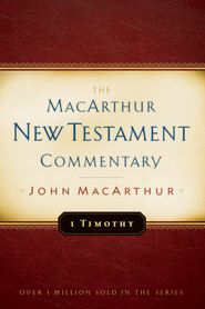 1 Timothy: The MacArthur New Testament Commentary - eBook  -     By: John MacArthur