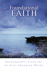 Foundational Faith: Unchangeable Truth for an Ever-changing World - eBook  -     Edited By: John Koessler     By: John Koessler