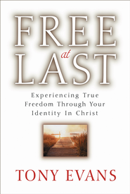 Free at Last: Experiencing True Freedom Through Your Identity in Christ - eBook  -     By: Tony Evans