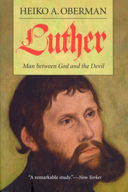 Luther: Man Between God and the Devil   -     By: Heiko A. Oberman