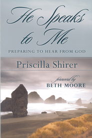 He Speaks to Me: Preparing to Hear the Voice of God - eBook  -     By: Priscilla Shirer
