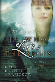 He Who Lifts the Skies - eBook Genesis Trilogy Series #2  -     By: Kacy Barnett-Gramckow