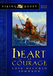 Heart of Courage - eBook Viking Quest Series #4  -     By: Lois Walfrid Johnson