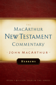Hebrews: The MacArthur New Testament Commentary - eBook  -     By: John MacArthur