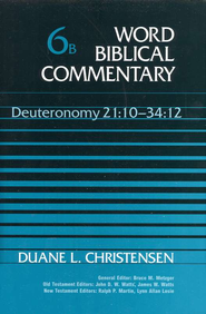 Deuteronomy 21:10-34:12: Word Biblical Commentary [WBC]   -              By: Duane Christensen
