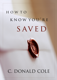 How to Know You're Saved - eBook  -     By: C. Donald Cole