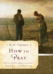 How to Pray - eBook  -     By: R.A. Torrey