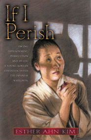 If I Perish - eBook  -     By: Esther A. Kim