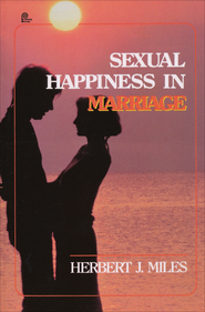 Sexual Happiness in Marriage, Revised Edition   -     By: Herbert Miles