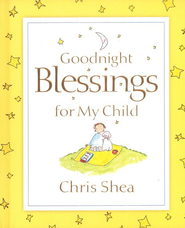 Goodnight Blessings for My Child  -              By: Chris Shea