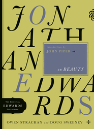 Jonathan Edwards on Beauty: - eBook  -     By: Owen Strachan, Doug Sweeney
