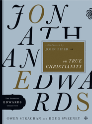 Jonathan Edwards on True Christianity - eBook  -     By: Owen Strachan, Doug Sweeney