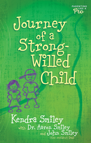Journey of a Strong-Willed Child - eBook  -     By: Kendra Smiley, John Smiley, Aaron Smiley