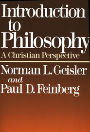 Introduction to Philosophy: A Christian Perspective  -     By: Norman L. Geisler, Paul D. Feinberg
