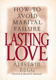 Lasting Love: How to Avoid Marital Failure - eBook  -     By: Alistair Begg