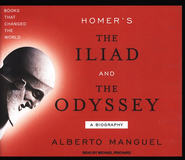 Homer's The Iliad and the Odyssey -audiobook on CD  -     Narrated By: Michael Prichard     By: Alberto Manguel