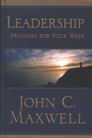 Leadership Promises for Your Week  -     By: John C. Maxwell