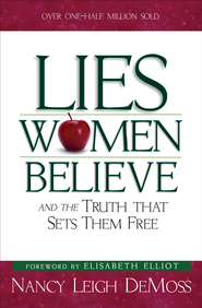 Lies Women Believe: And the Truth that Sets Them Free - eBook  -     By: Nancy Leigh DeMoss