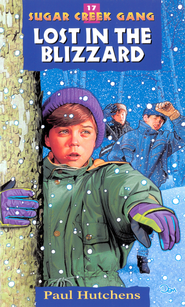 Lost in the Blizzard - eBook Sugar Creek Gang Series #17  -     By: Paul Hutchens