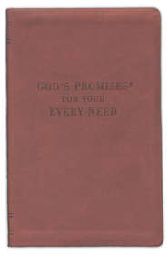 God's Promises for Your Every Need, 25th Anniversary Edition, leathersoft  -