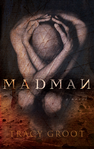 Madman - eBook  -     By: Tracy Groot