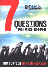 7 Questions of a Promise Keeper     -     By: Tom Fortson, Hank Hanegraaff