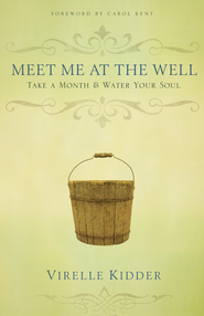 Meet Me At The Well: Take a Month and Water Your Soul - eBook  -     By: Virelle Kidder